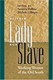 Neither Lady nor Slave, , 0807854107