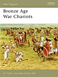 Bronze Age War Chariots (New Vanguard, Band 119)