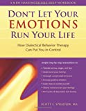 Don't Let Your Emotions Run Your Life, Scott E. Spradlin, 1572243090