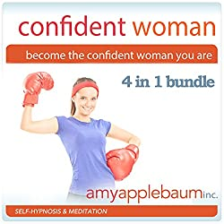 Become the Confident Woman You Are - Self-Hypnosis and Meditation 4 in 1 Bundle