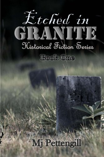 Etched in Granite: Historical Fiction Series (Volume 1)