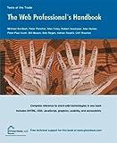 img - for Web Professionals Handbook by Fletcher, Peter, Foley, Alan, Goodyear, Robert, Homer, Alex, (2003) Paperback book / textbook / text book