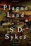 Plague Land: A Novel