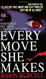 Every Move She Makes, Robin Burcell, 006101432X