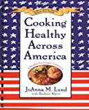 Cooking Healthy Across America, Joanna M. Lund and Barbara Alpert, 0399527206