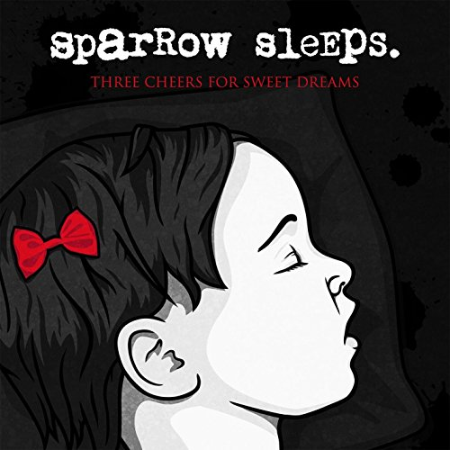Three Cheers For Sweet Dreams: Lullaby renditions of My Chemical Romance songs