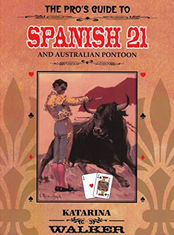 The Pro's Guide to Spanish 21 and Australian Pontoon (A Guide To Spanish)