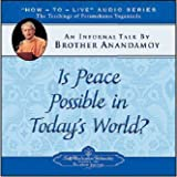 img - for Is Peace Possible in Today's World?: An Informal Talk by Brother Anandamoy book / textbook / text book