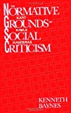 The Normative Grounds of Social Criticism : Kant, Rawls, and Habermas, Baynes, Kenneth, 079140868X
