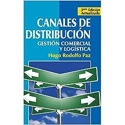 CANALES DE DISTRIBUCION: Gestión Comercial y Logística.