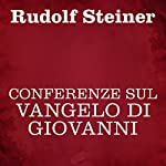 Conferenze sul Vangelo di Giovanni | Rudolf Steiner