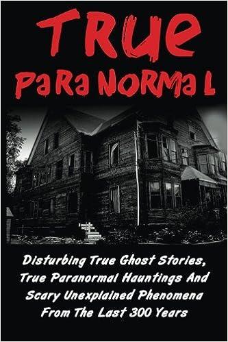 Amazon com: True Paranormal: Disturbing True Ghost Stories, True