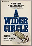 A Wider Circle, Roger Hutson and Patsy Hutson, 0310294215
