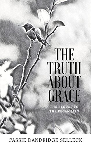 (The Truth About Grace (A Sequel to Pecan Man))