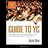 Guide To YC (Y Combinator)