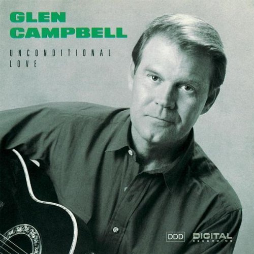 Unconditional Love by Campbell,Glen (1991-01-15)