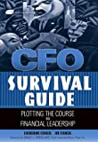 img - for CFO Survival Guide : Plotting the Course to Financial Leadership book / textbook / text book