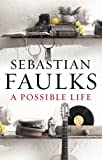 Book cover from A Possible Life, A by Sebastian Faulks