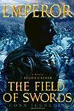 The Field of Swords (Emperor, Book 3)