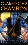 Claiming His Champion: SciFi Alien Romance (Galactic Courtship Series Book 2)