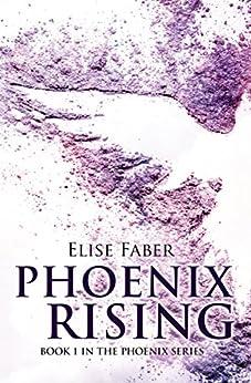 Phoenix Rising by [Faber, Elise]