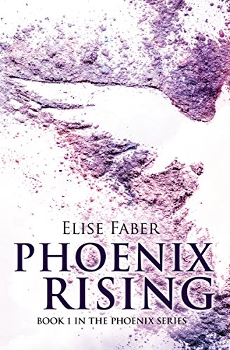 Phoenix Rising by [Faber, Elise]