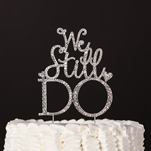 We Still Do Cake Topper, Anniversary or Vow Renewal Silver Rhinestone Party Decoration (Anniversary Cake Toppers)