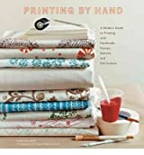 ({PRINTING BY HAND: A MODERN GUIDE TO PRINTING WITH HANDMADE STAMPS, STENCILS, AND SILK SCREENS}) [{ By (author) Lena Corwin, Photographs by Thayer Allyson Gowdy }] on [August, 2008]