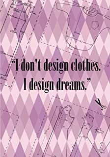 I Design Dreams: Sketch Book for Designers of All Ages