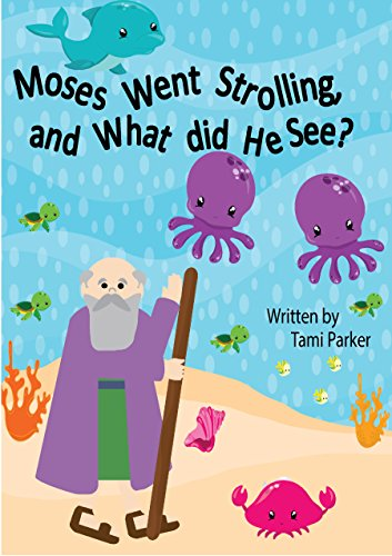 Moses Went Strolling and What Did He See?