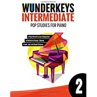 WunderKeys Intermediate Pop Studies For Piano 2: A Pop-Infused Lesson Companion To Reinforce Scales, Chords, Triads, And…