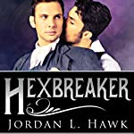 Hexbreaker: Hexworld, Book 1 | Jordan L. Hawk