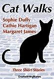 Cat Walks: Three Short Stories