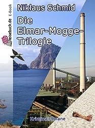 Die Elmar-Mogge-Trilogie: Der Hundeknochen - Bienenfresser - Die Klette