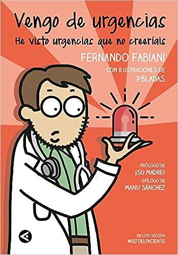 Vengo de urgencias (Cuerpo y mente): Amazon.es: Fernando ...