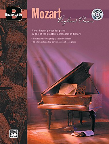 Basix Keyboard Classics Mozart: 7 Well-Known Pieces for Piano by One of the Greatest Composers in History, Book & CD (Basix(R) Series)