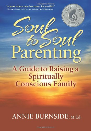 Download Soul to Soul Parenting: A Guide to Raising a Spiritually Conscious Family pdf