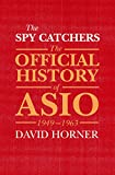 The Spy Catchers: The Official History of