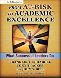 img - for From At-Risk to Academic Excellence: What Successful Leaders Do by John Bell (2007-03-20) book / textbook / text book