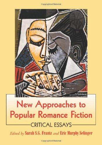 New Approaches to Popular Romance Fiction: Critical - Murphy Eric