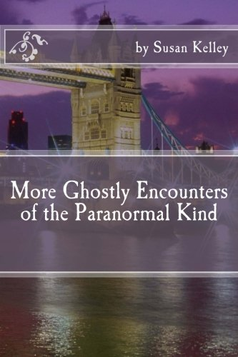 Read Online More Ghostly Encounters of the Paranormal Kind PDF