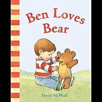 Ben Loves Bear (David McPhail's Love Series)