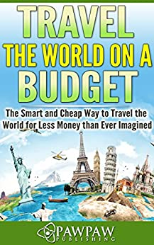 Travel the world on a budget the smart and for Travel the world for cheap