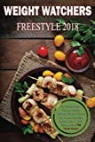 Weight Watchers Freestyle Cookbook 2018: The Ultimate Weight Watchers Freestyle Cookbook, The New Effective Way To Lose Fats! Enjoy Healthy, Tasty, & Clean Eating Recipes! Plus Bundle Bonus!!