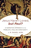 Image of Jesus Have I Loved, but Paul?: A Narrative Approach to the Problem of Pauline Christianity