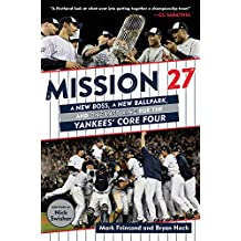 Mission 27: A New Boss, A New Ballpark, and One Last Ring for