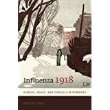 Influenza 1918: Disease, Death, and Struggle in Winnipeg (Studies in Gender and History)