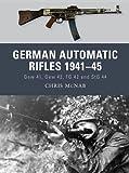 German Automatic and Assault Rifles 1941-45, Chris McNab, 1780963858