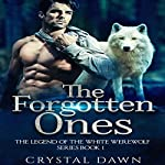 The Forgotten Ones: Legend of the White Werewolf, Book 1 | Crystal Dawn