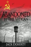 Abandoned by the Vatican: My Clandestine Journey to Support Secret Priests Behind the Iron Curtain